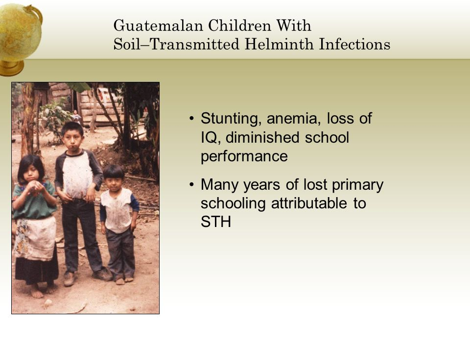 Guatemalan Children With Soil–Transmitted Helminth Infections