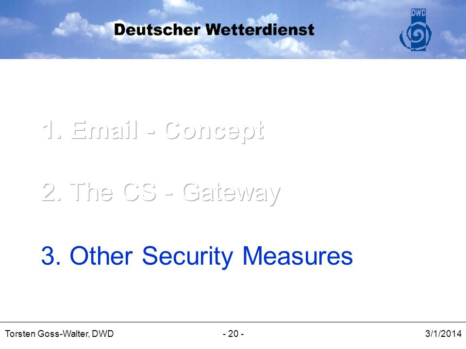 1. Email - Concept 2. The CS - Gateway 3. Other Security Measures