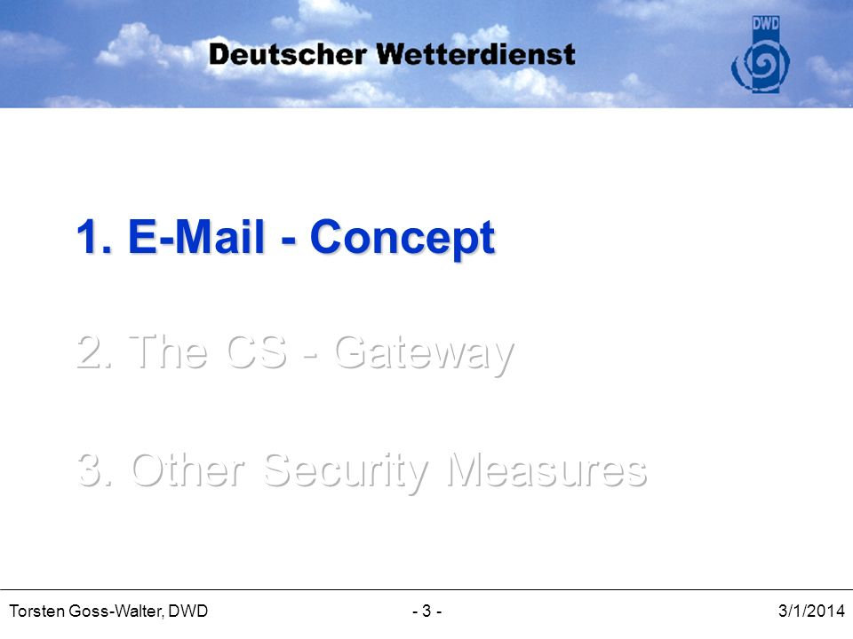 1. E-Mail - Concept 2. The CS - Gateway 3. Other Security Measures
