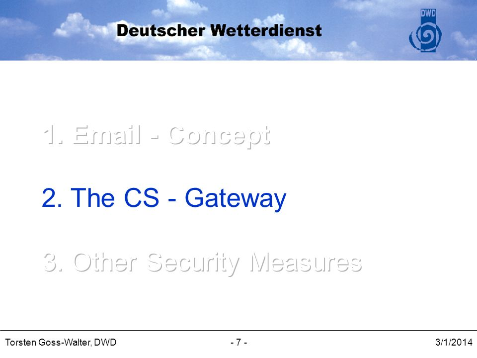 1.  - Concept 2. The CS - Gateway 3. Other Security Measures