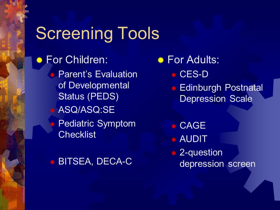 Screening Tools For Children: For Adults: