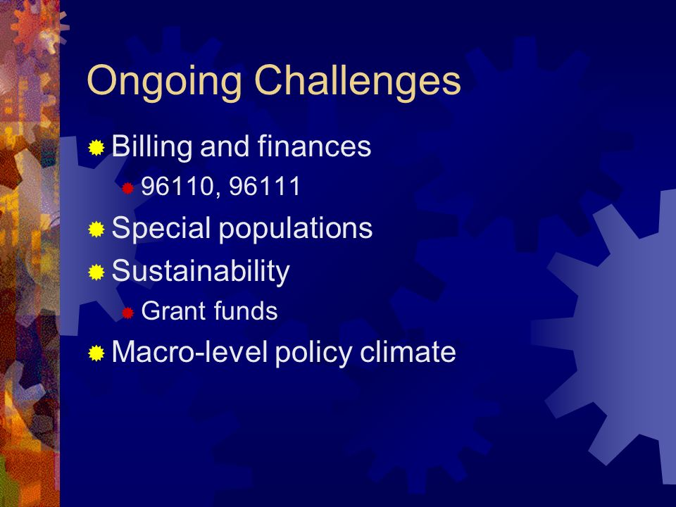 Ongoing Challenges Billing and finances Special populations