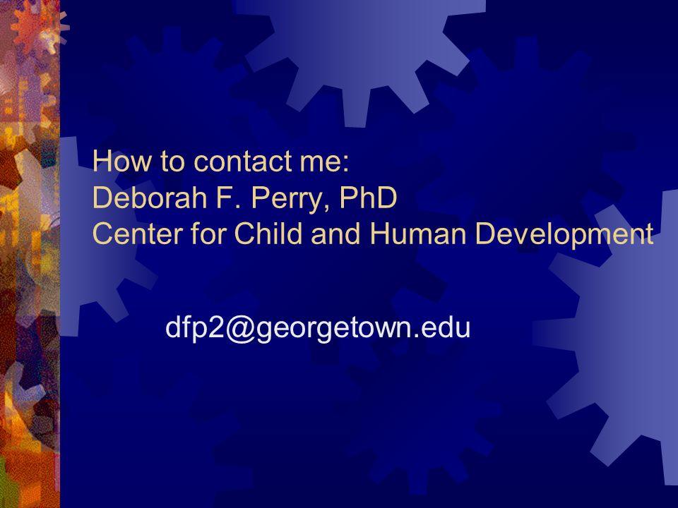 How to contact me: Deborah F