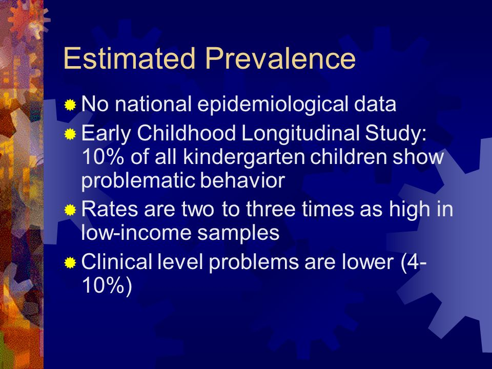 Estimated Prevalence No national epidemiological data