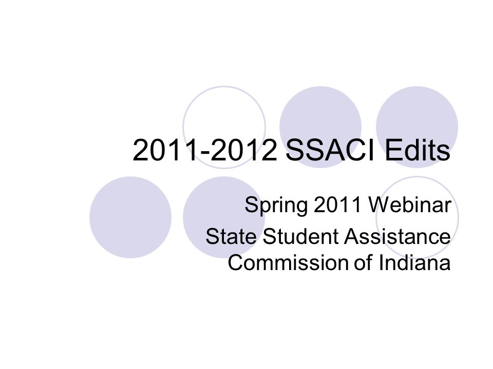 Spring 2011 Webinar State Student Assistance Commission of Indiana