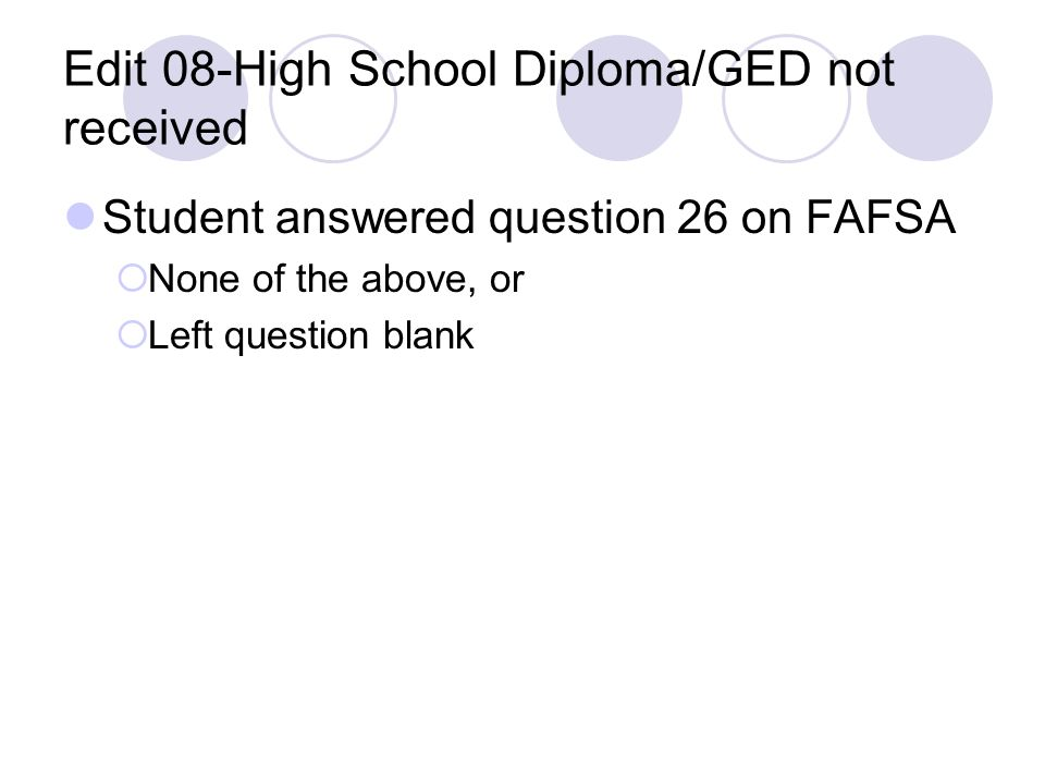 Edit 08-High School Diploma/GED not received