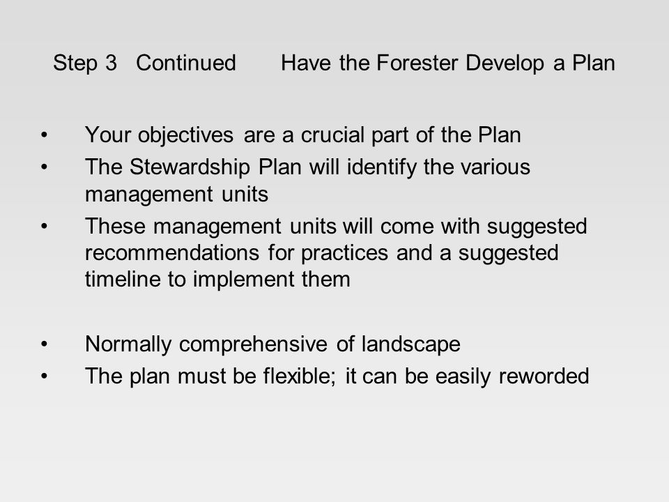 Step 3 Continued Have the Forester Develop a Plan