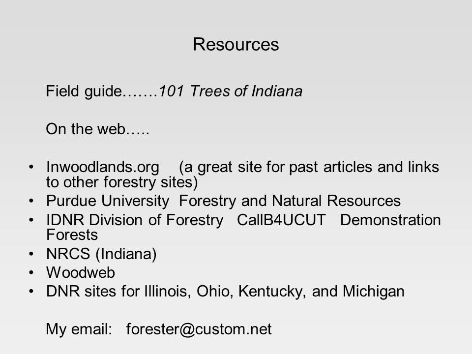 Resources Field guide…….101 Trees of Indiana On the web…..