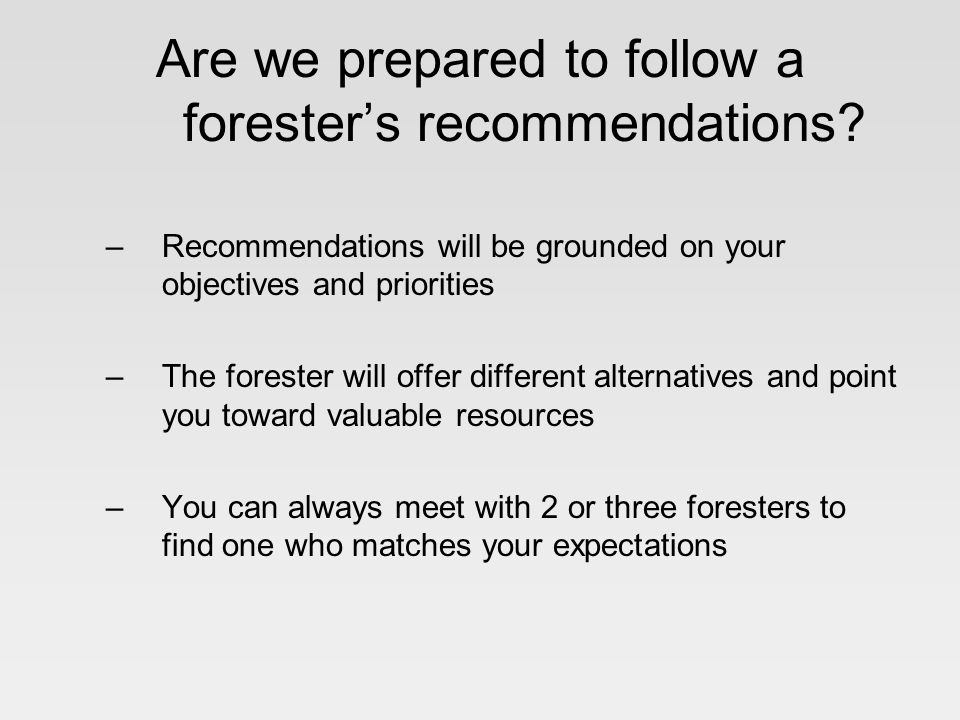 Are we prepared to follow a forester's recommendations