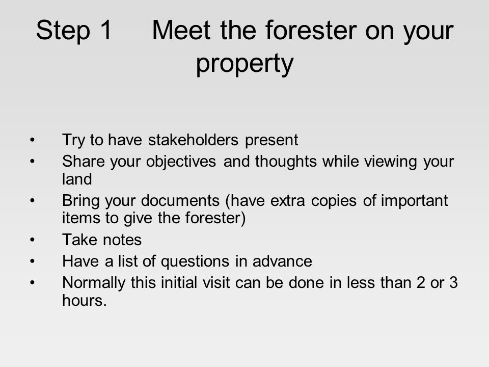 Step 1 Meet the forester on your property