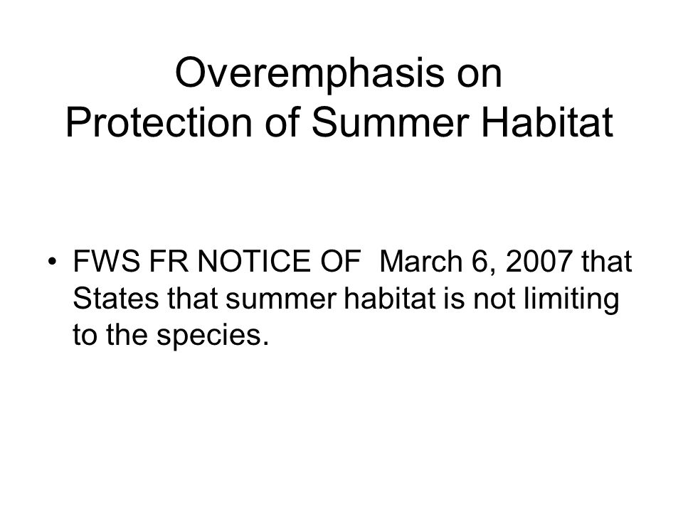 Overemphasis on Protection of Summer Habitat