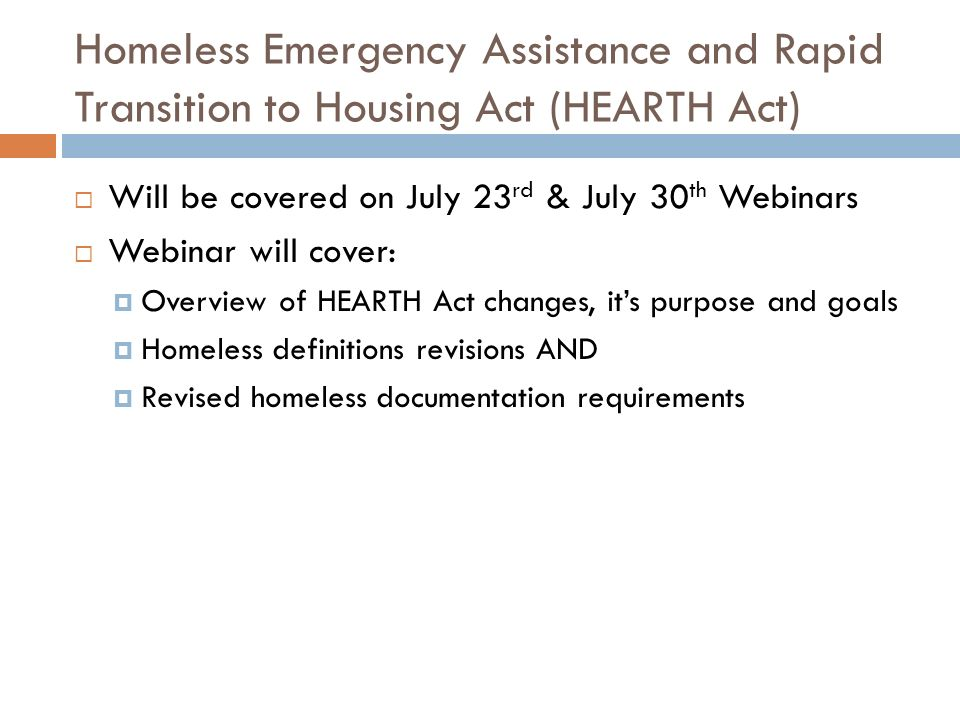 Homeless Emergency Assistance and Rapid Transition to Housing Act (HEARTH Act)