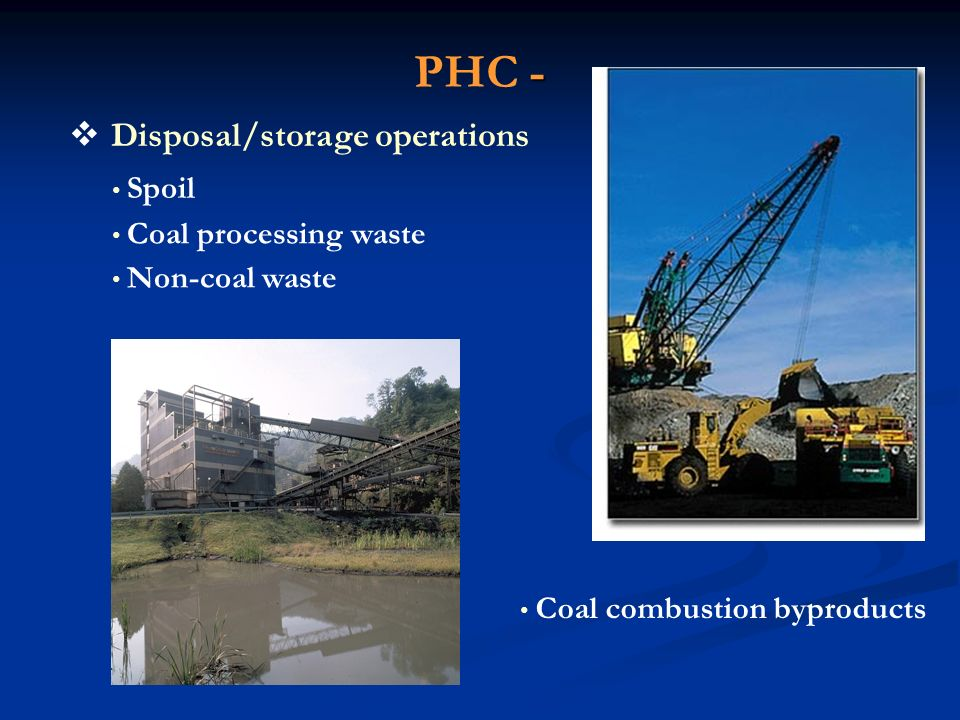 PHC - Disposal/storage operations Spoil Coal processing waste