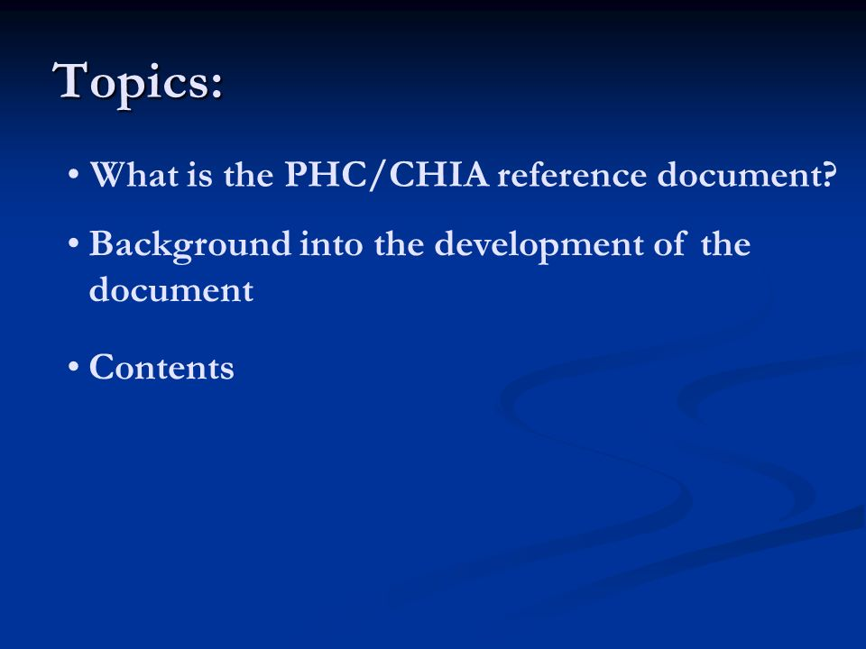 Topics: What is the PHC/CHIA reference document