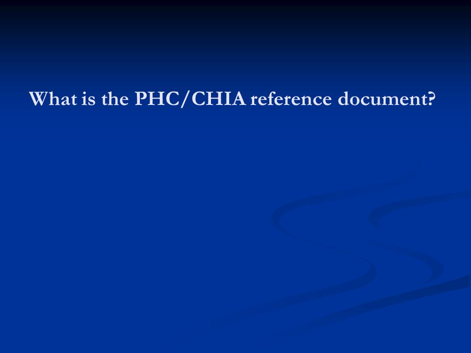 What is the PHC/CHIA reference document