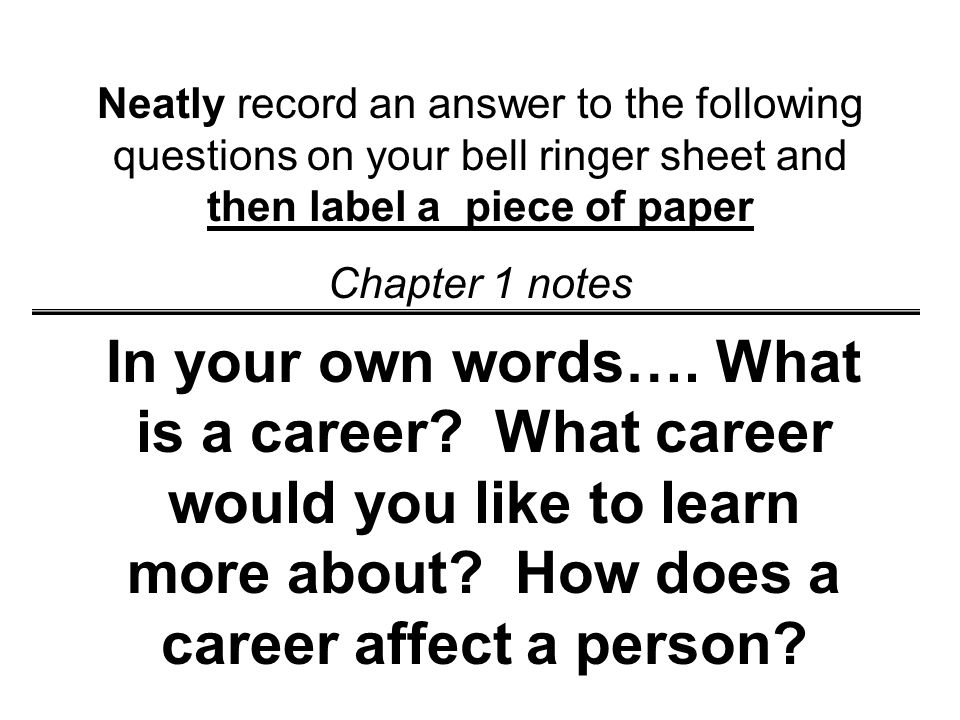 Neatly record an answer to the following questions on your bell ringer sheet and then label a piece of paper