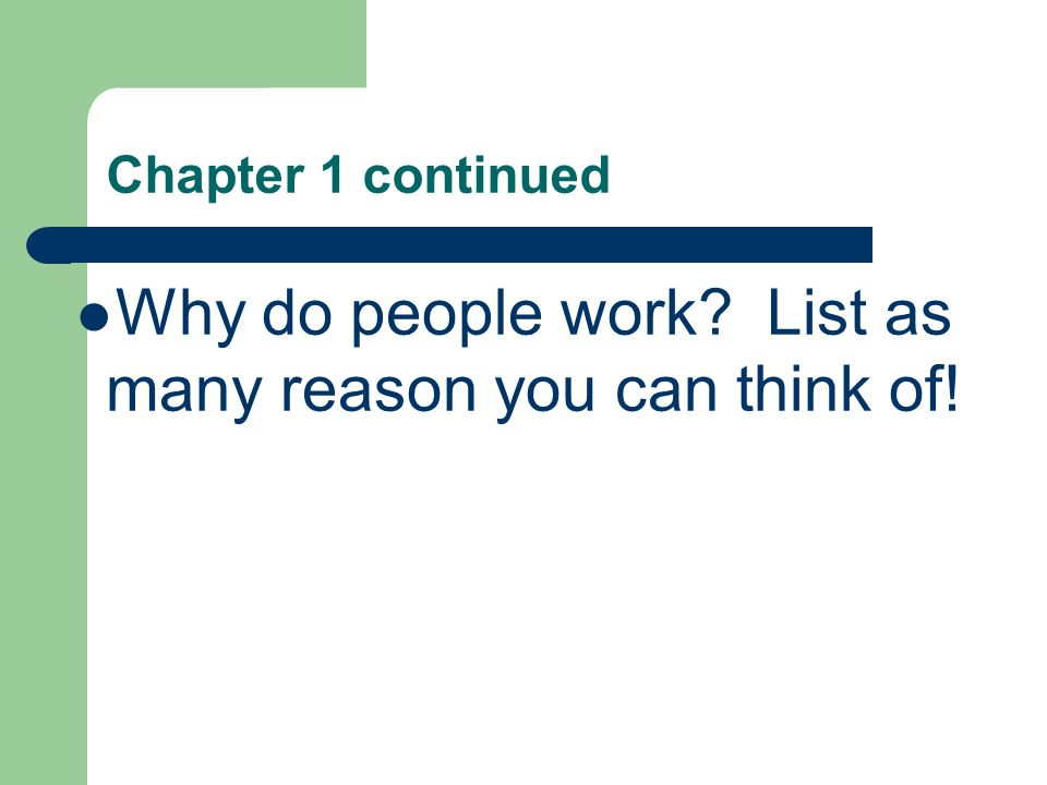 Why do people work List as many reason you can think of!