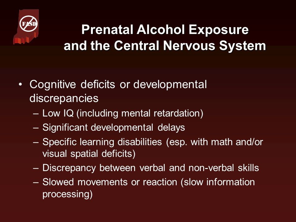 Prenatal Alcohol Exposure and the Central Nervous System