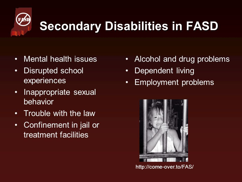 Secondary Disabilities in FASD