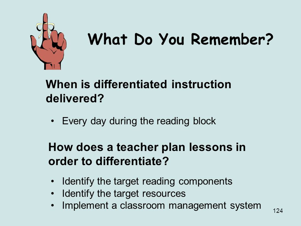 What Do You Remember When is differentiated instruction delivered