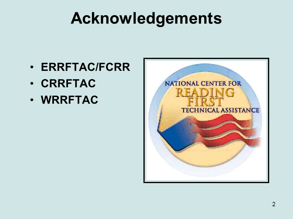 Acknowledgements ERRFTAC/FCRR CRRFTAC WRRFTAC 2