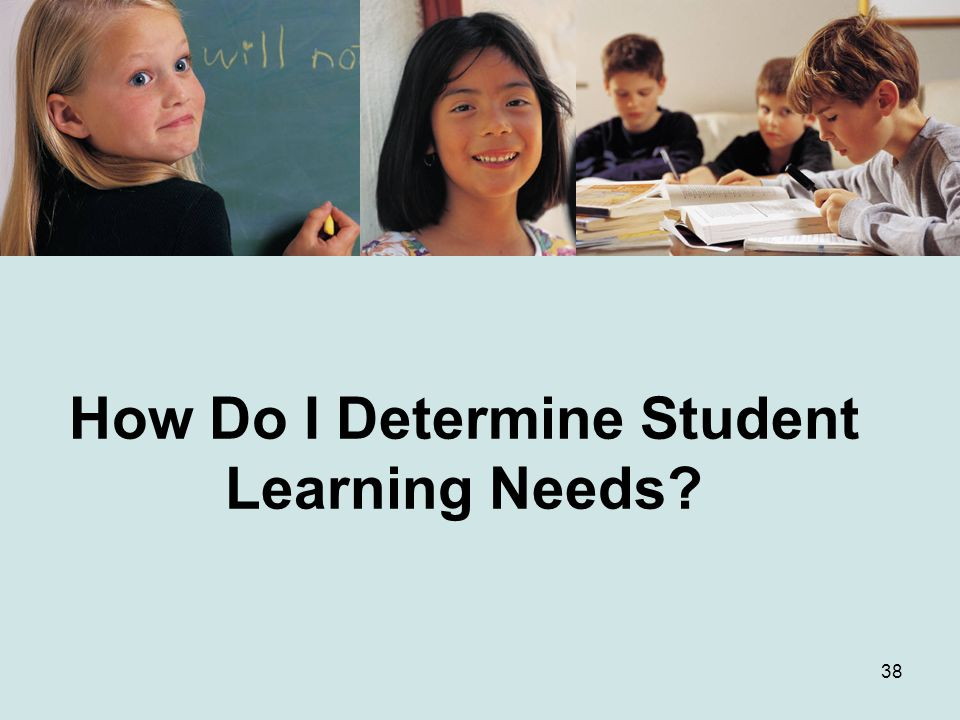 How Do I Determine Student Learning Needs