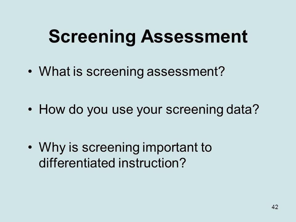 Screening Assessment What is screening assessment