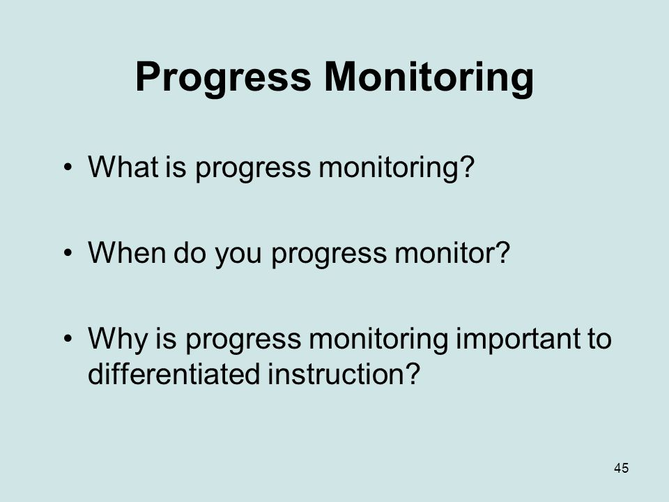 Progress Monitoring What is progress monitoring
