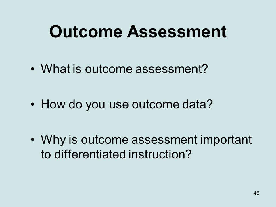 Outcome Assessment What is outcome assessment