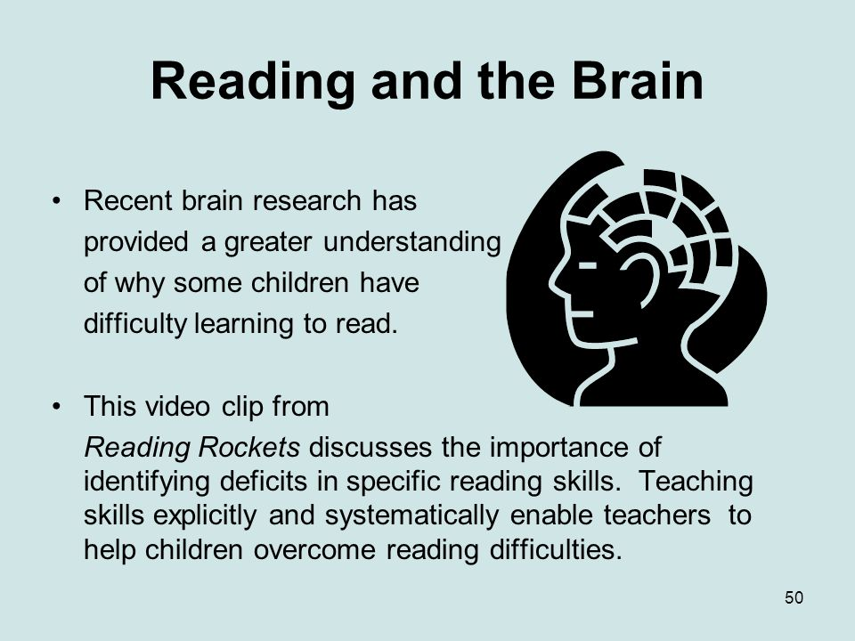 Reading and the Brain Recent brain research has
