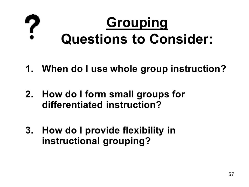 Grouping Questions to Consider: