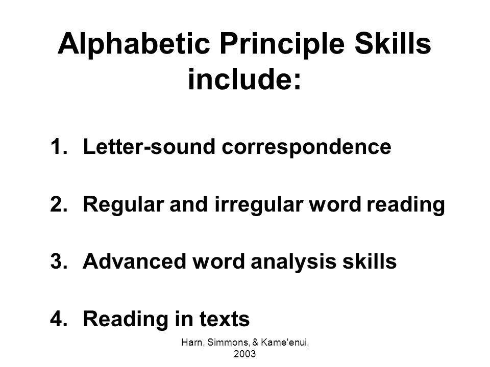Alphabetic Principle Skills include: