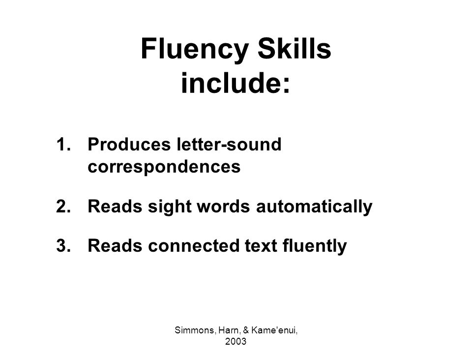 Fluency Skills include: