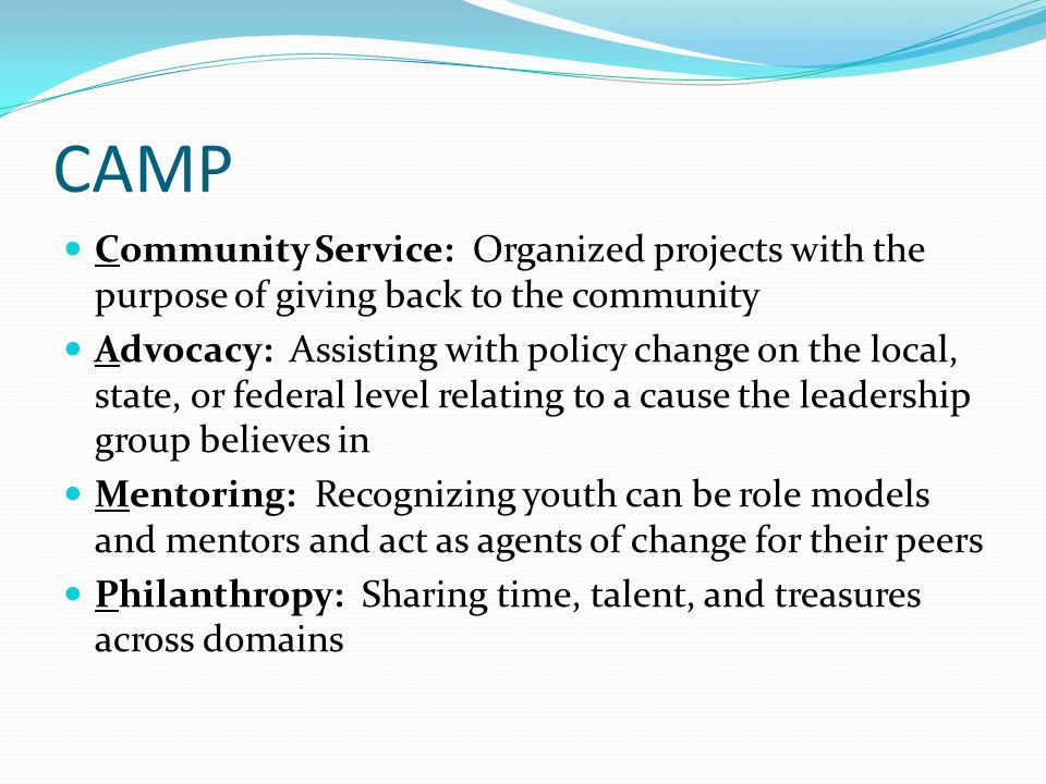 CAMP Community Service: Organized projects with the purpose of giving back to the community.