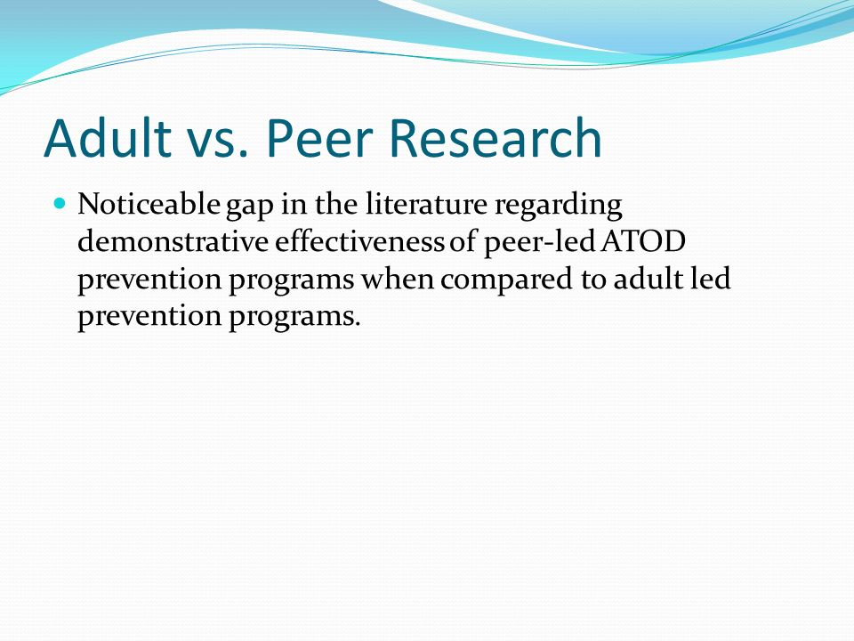 Adult vs. Peer Research