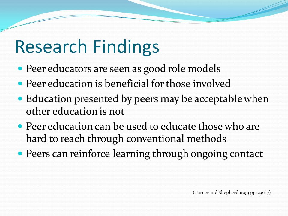 Research Findings Peer educators are seen as good role models