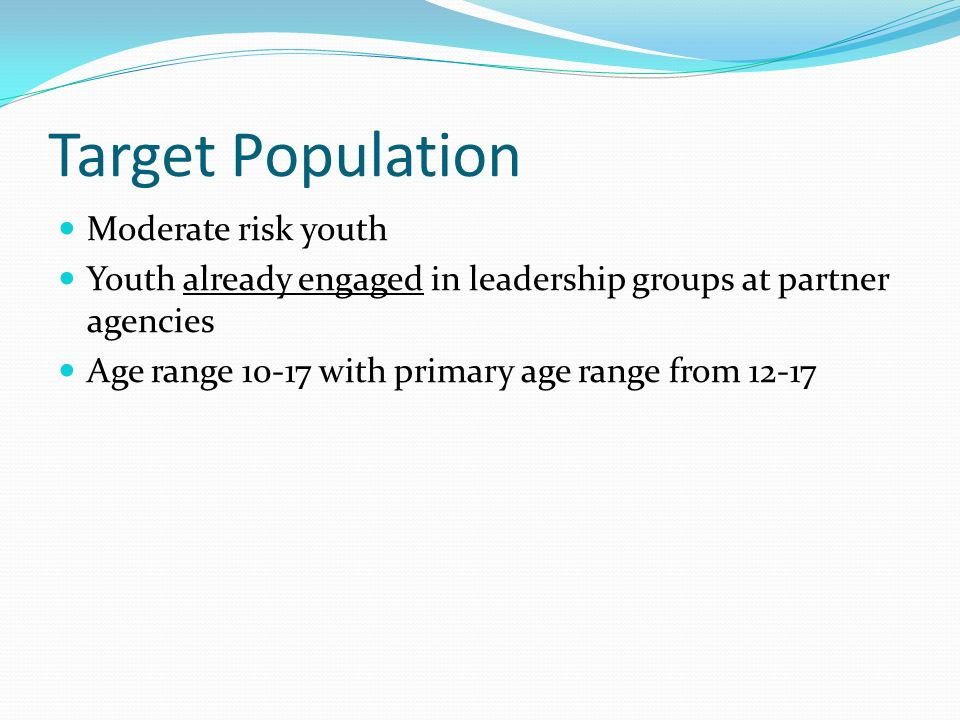 Target Population Moderate risk youth