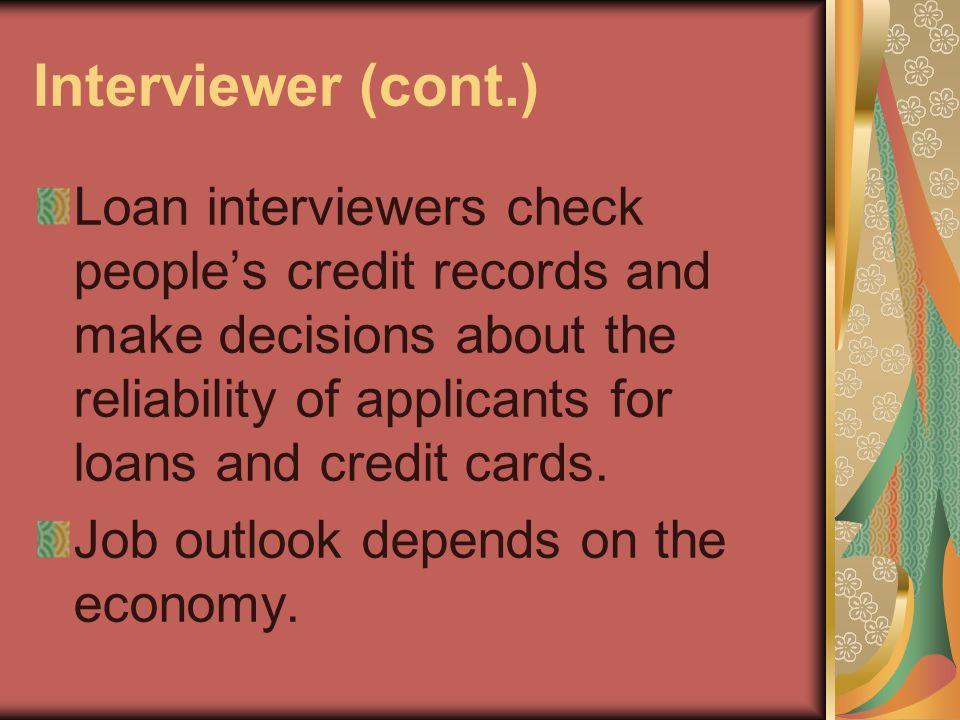 Interviewer (cont.)