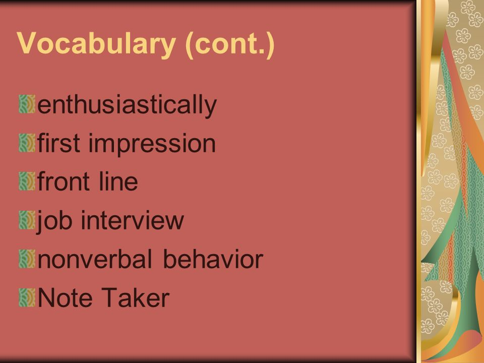 Vocabulary (cont.) enthusiastically first impression front line