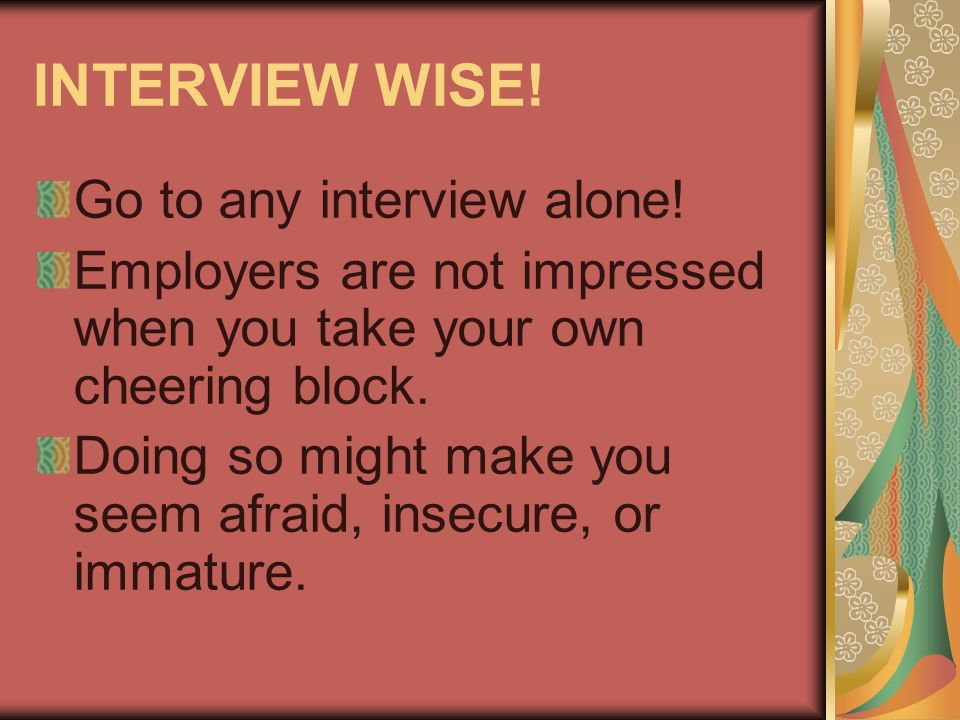 INTERVIEW WISE! Go to any interview alone!
