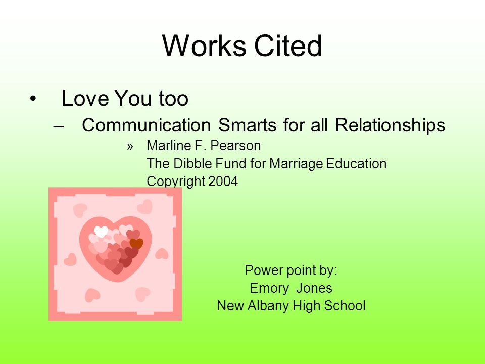 Works Cited Love You too Communication Smarts for all Relationships