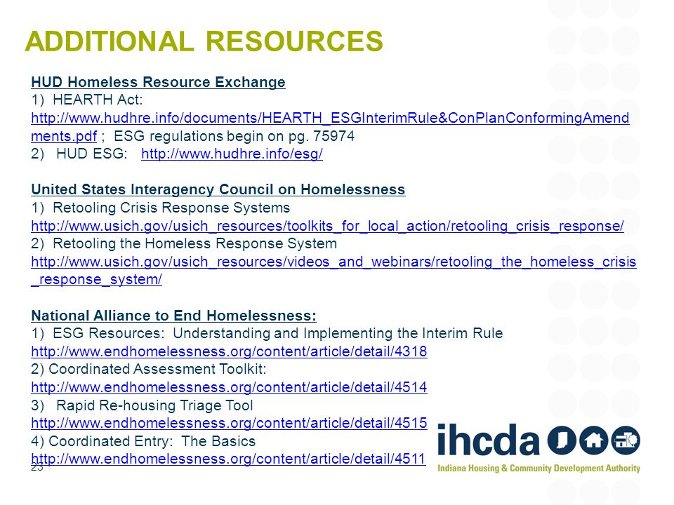 Additional Resources HUD Homeless Resource Exchange 1) HEARTH Act: