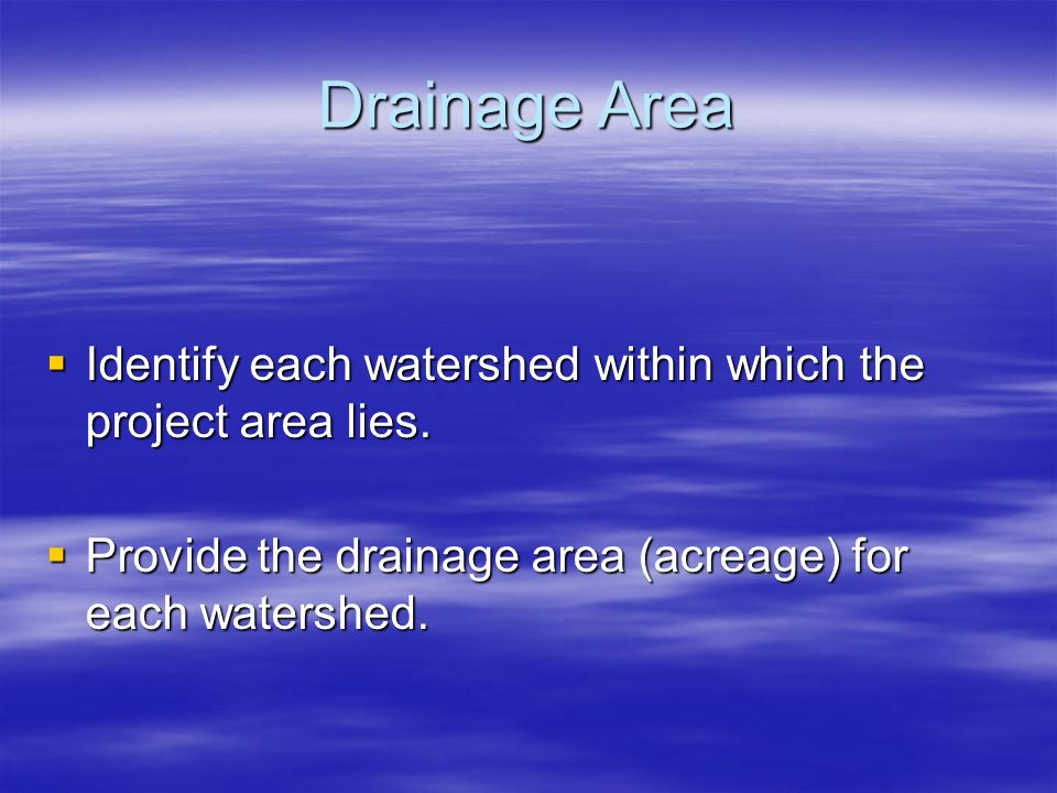 Drainage Area Identify each watershed within which the project area lies.
