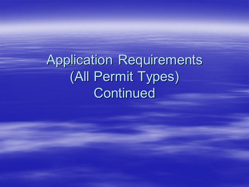 Application Requirements (All Permit Types) Continued