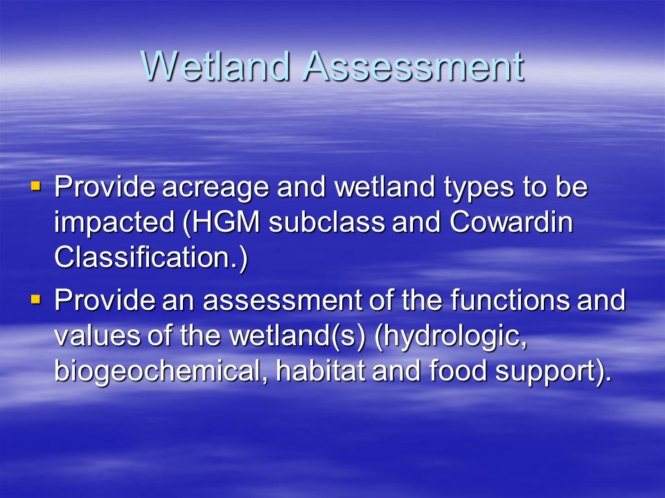 Wetland Assessment Provide acreage and wetland types to be impacted (HGM subclass and Cowardin Classification.)