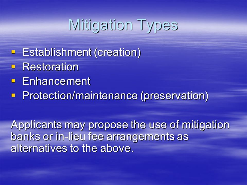 Mitigation Types Establishment (creation) Restoration Enhancement