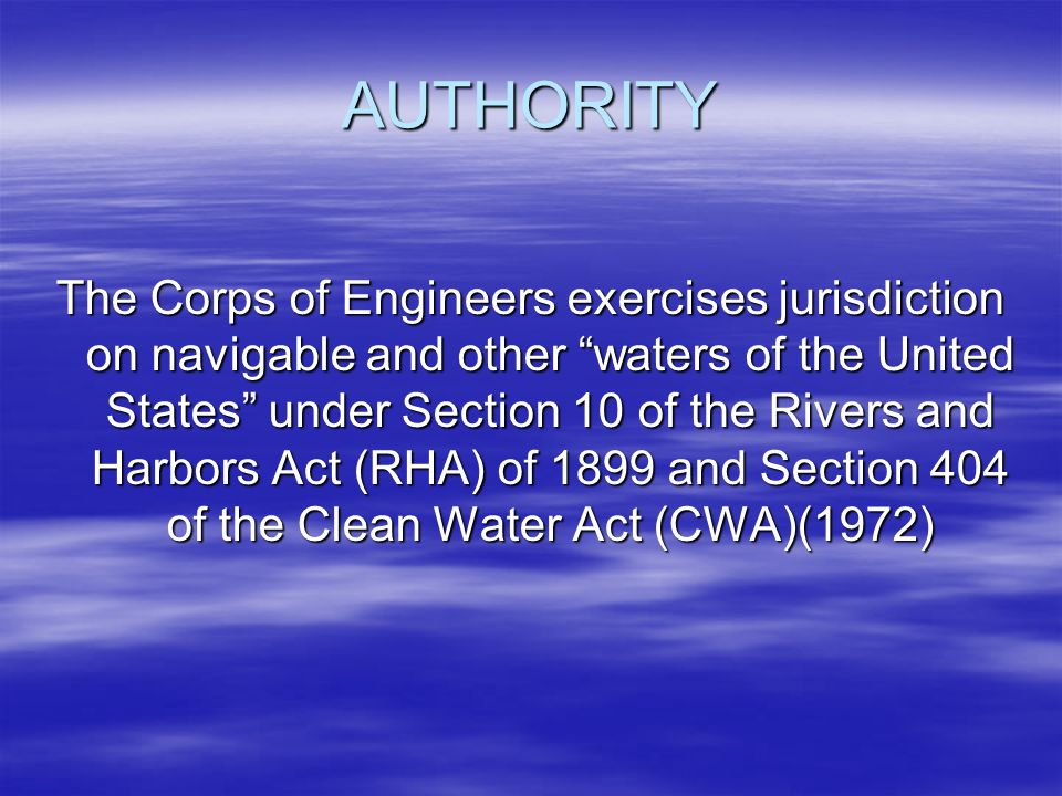 Application and mitigation requirements ppt download 6 authority the corps of engineers exercises jurisdiction on navigable and other waters of the united states under section 10 publicscrutiny Images