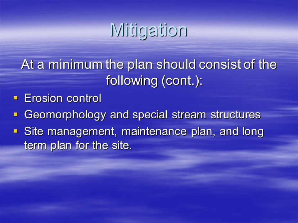 At a minimum the plan should consist of the following (cont.):