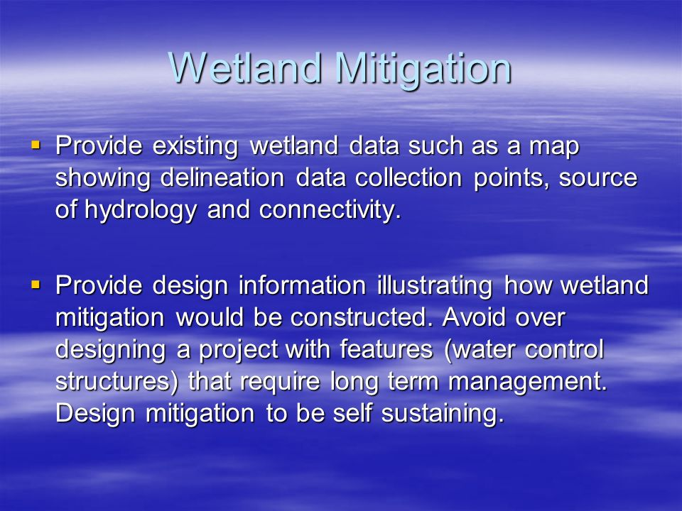 Wetland Mitigation Provide existing wetland data such as a map showing delineation data collection points, source of hydrology and connectivity.