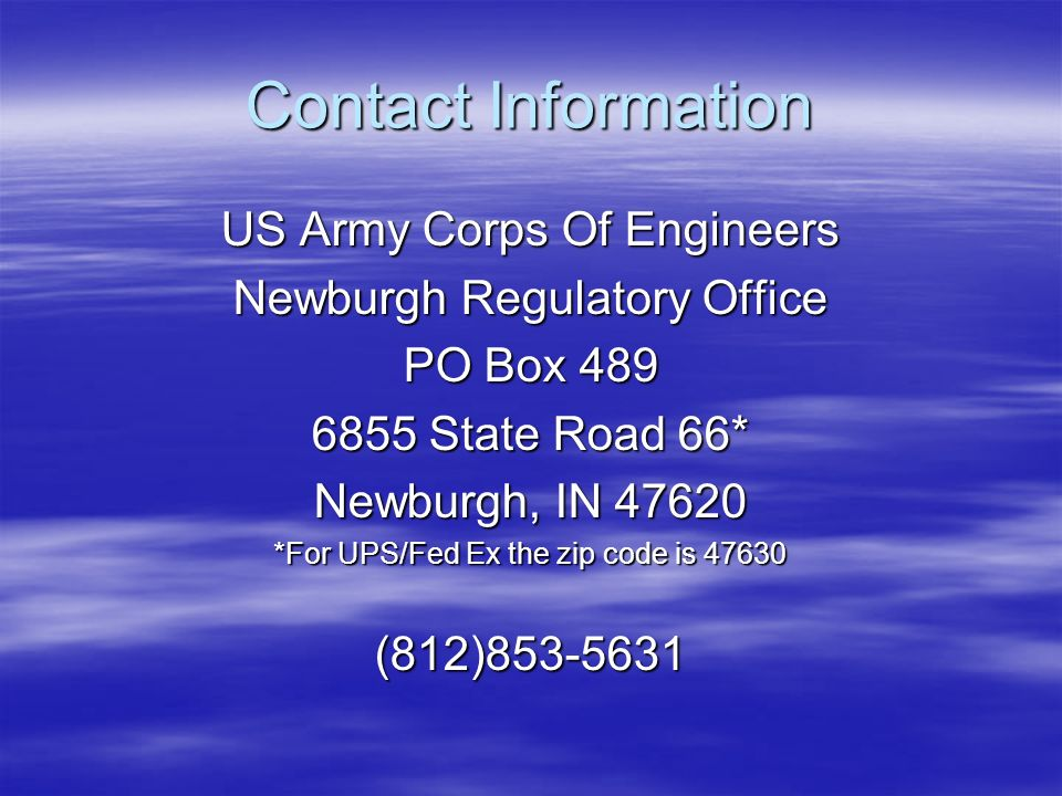 Contact Information US Army Corps Of Engineers. Newburgh Regulatory Office. PO Box 489. 6855 State Road 66*